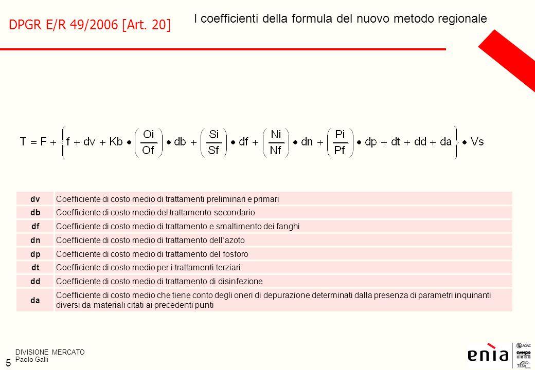 DPGR E/R 49/2006 [Art. 20]I coefficienti della formula del nuovo metodo regionale. dv.